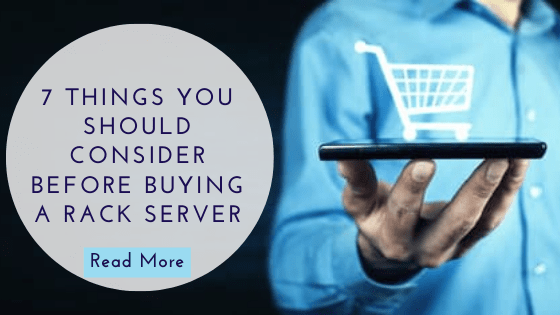 7 Things You Should Consider Before Buying A Rack Server