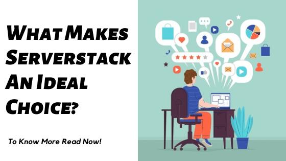 What Makes Serverstack An Ideal Choice