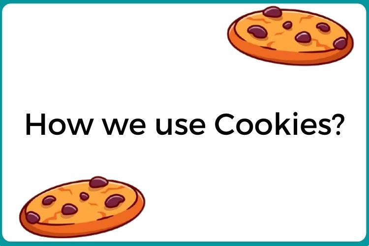 How we use Cookies?