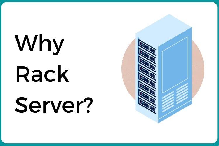 Why Rack Server?