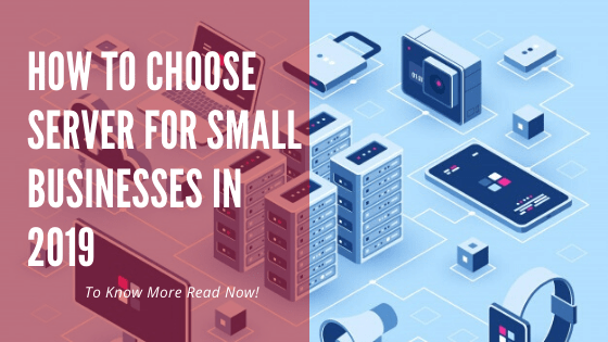 How to choose server for Small businesses in 2019?