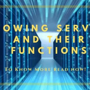 Knowing Servers And Their Functions