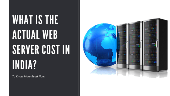 What Is the Actual Web Server Cost in India