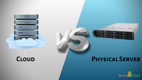 Cloud Vs physical Server