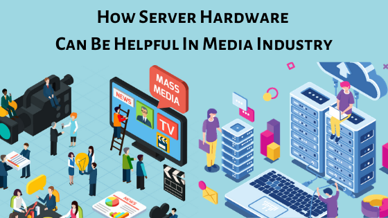 Benefits of choosing server hardware in the media industry.