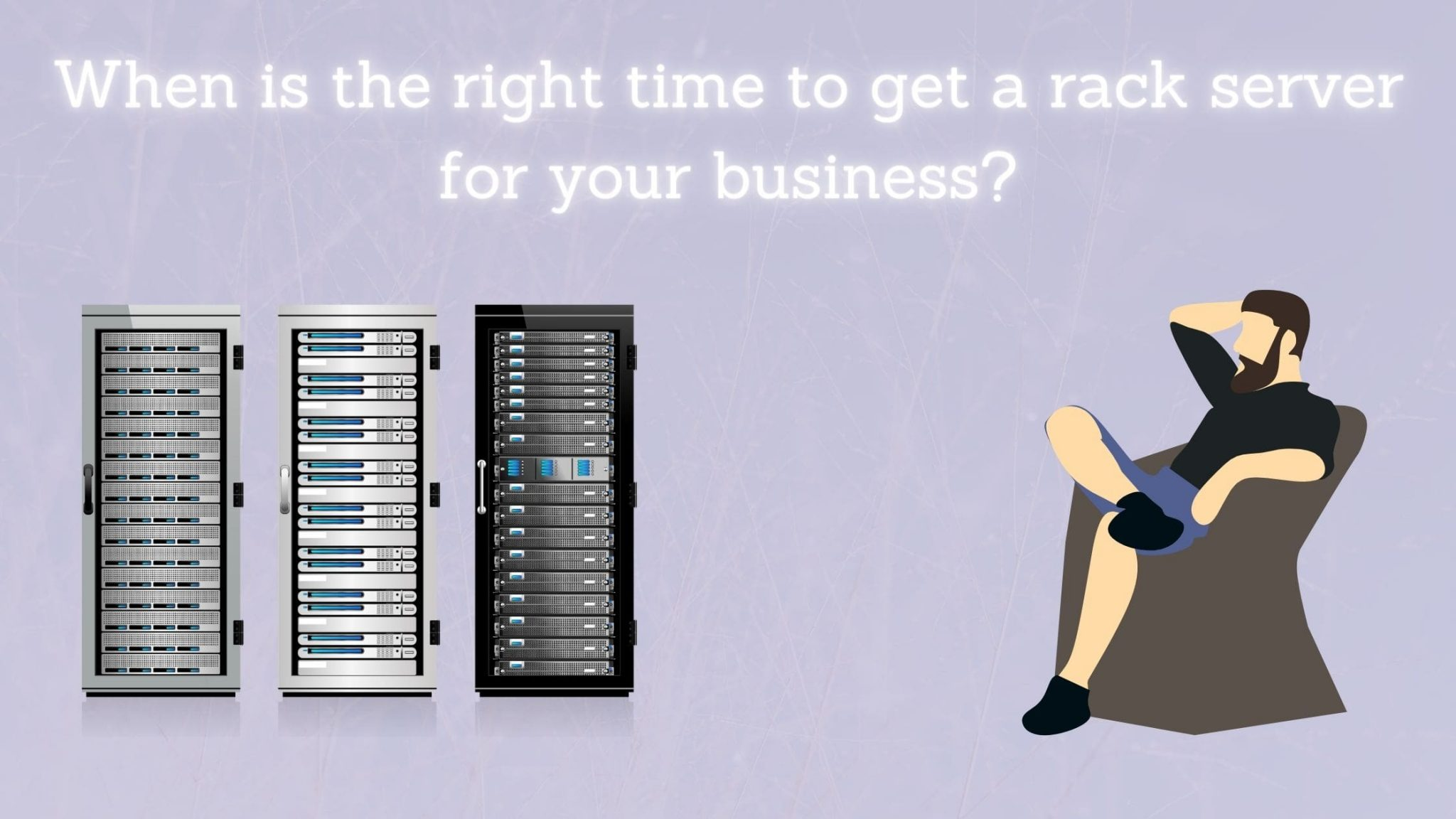 When is the right time to get a rack server for your business?