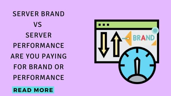 Server Brand Vs Server Performance Are you paying for brand or performance