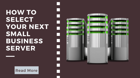 How To Select Your Next Small Business Server