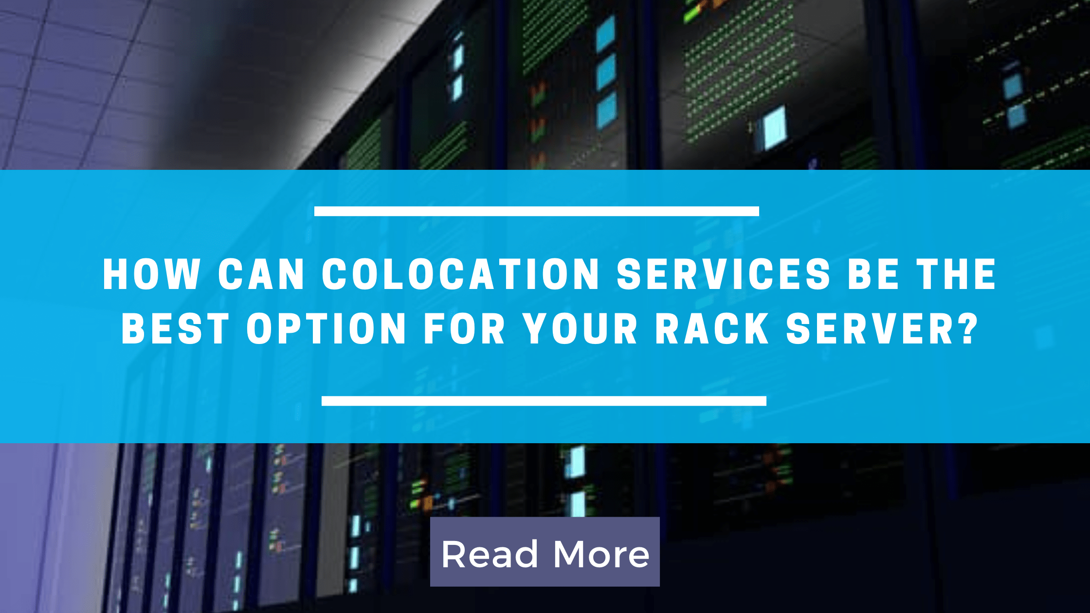 How can Colocation services be the best option for your rack server?