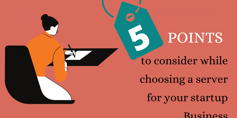 5 Points to consider while choosing a server for your startup Business