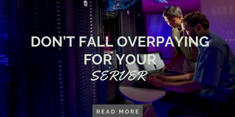 Don't fall overpaying for your server