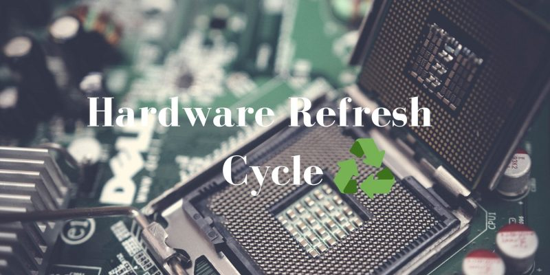 Hardware Refresh Cycle