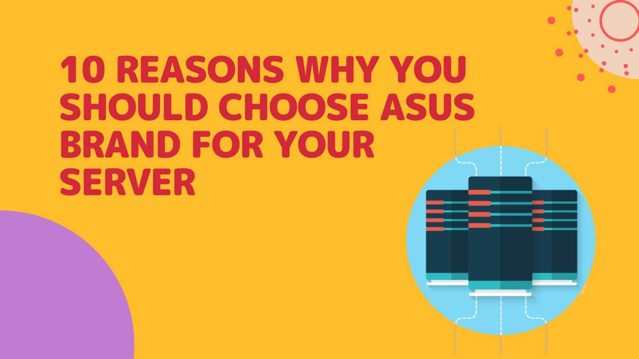 10 reasons why you should choose ASUS brand for your server