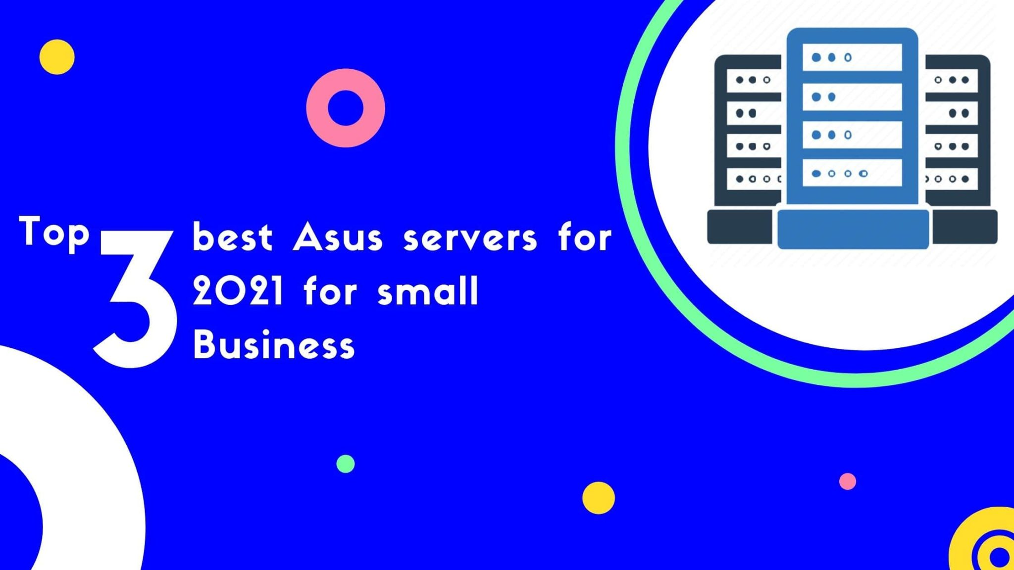 Top 3 best Asus servers for 2021 for small business