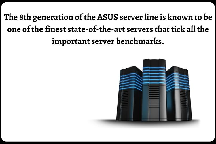 ASUS Servers and their Efficacy!